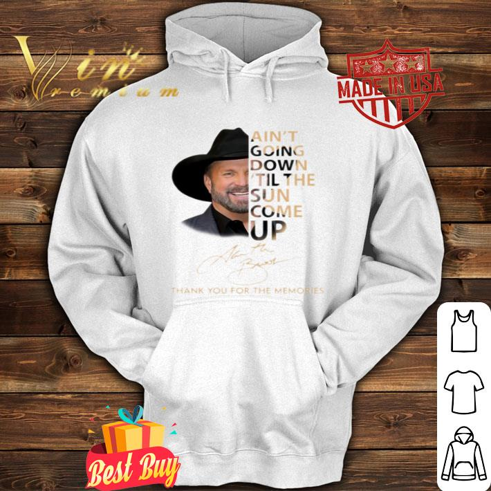 Garth Brooks Ain't going down'til the sun come up signature thank you for the memories shirt