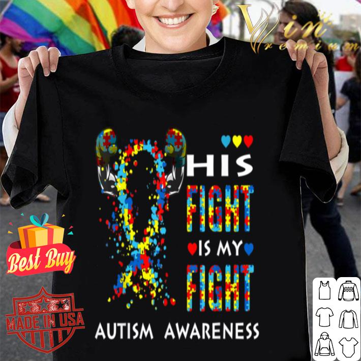 - His Fight Is My Fight Support Autism Awareness For Mom Dad shirt