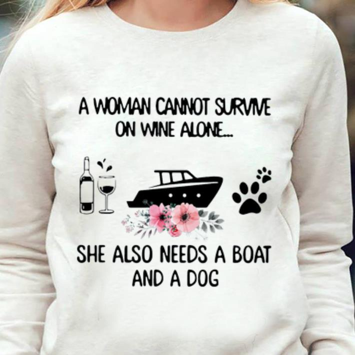 Hot A Woman Cannot Survive On Wine Alone She Also Needs A Boat And A Dog shirt 3