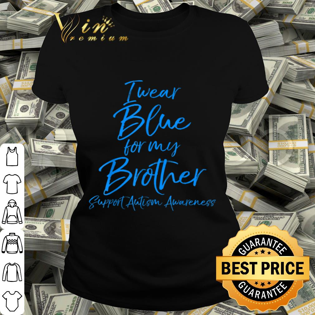 - I Wear Blue for My Brother Shirt Support Autism Awareness shirt