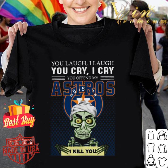 Jeff Dunham you laugh i laugh you cry i cry Houston Astros Logo shirt