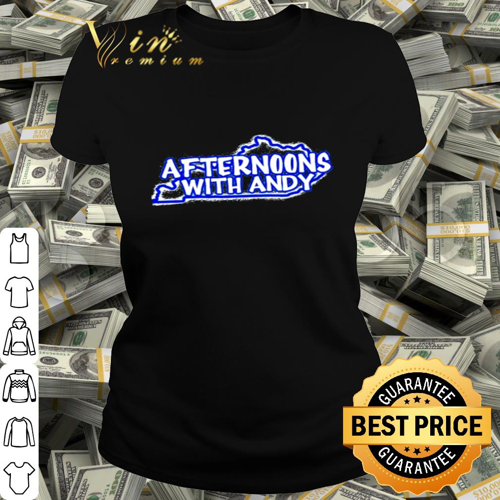- Kentucky Afternoons with Andy shirt