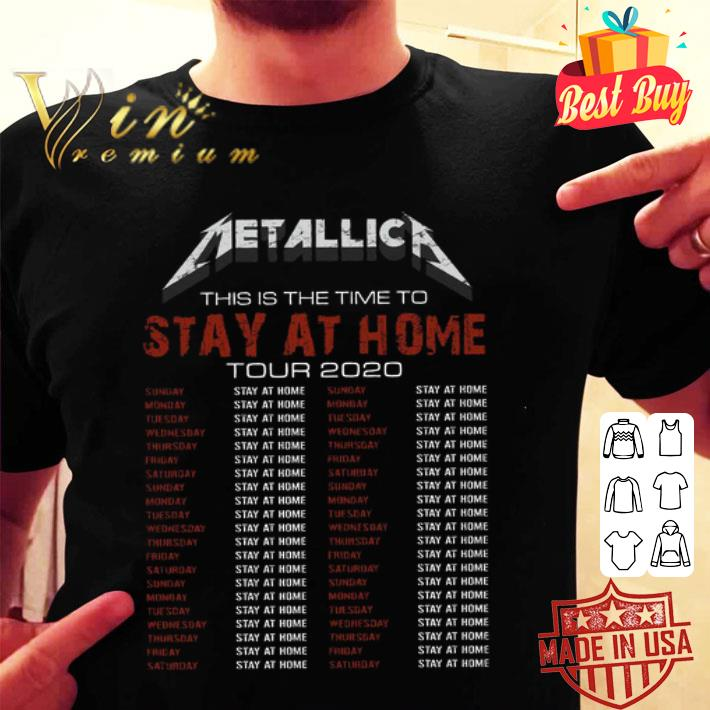 Metallica This Is The Time To Stay At Home Tour 2020 shirt