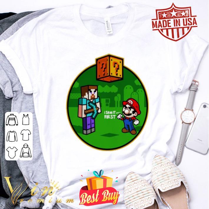 Minecraft Super Mario I saw it first shirt