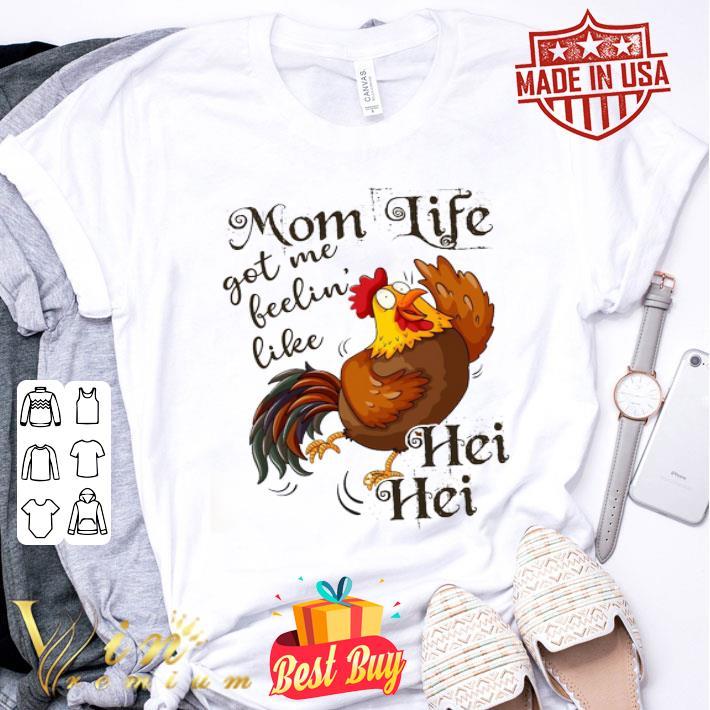 Mom life got me feelin' like Hei Hei chicken shirt