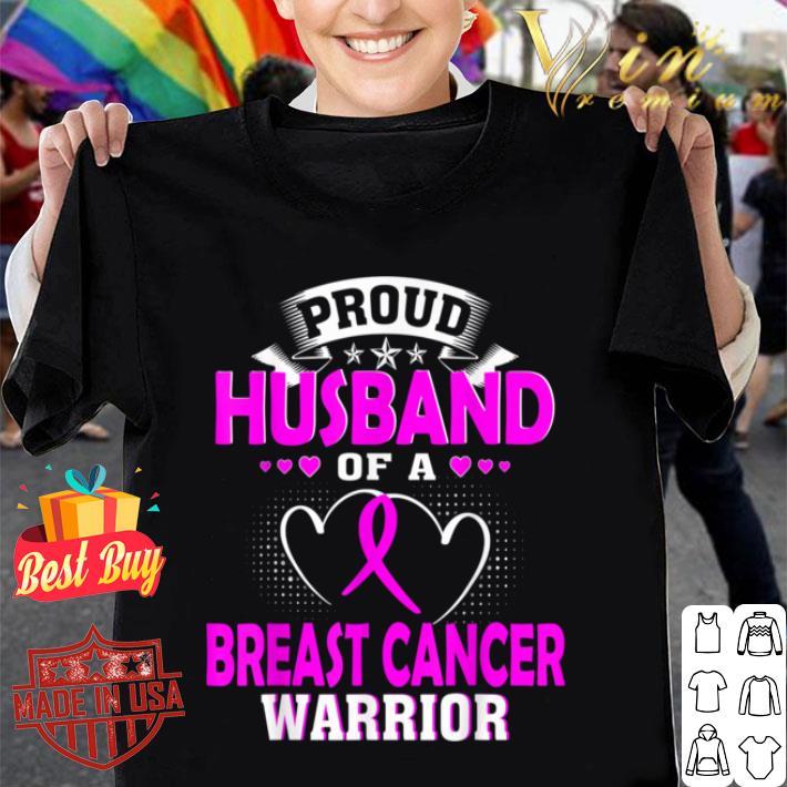 - PROUD HUSBAND OF A BREAST CANCER WARRIOR t-shirt shirt