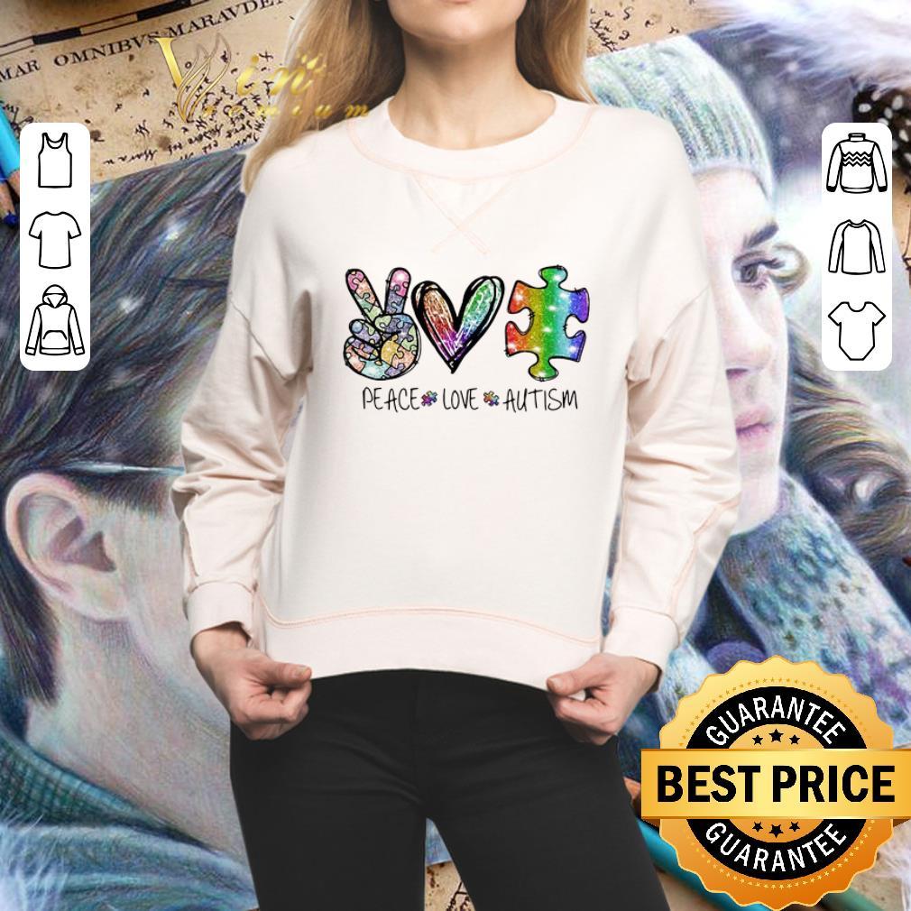 - Peace Love Autism shirt