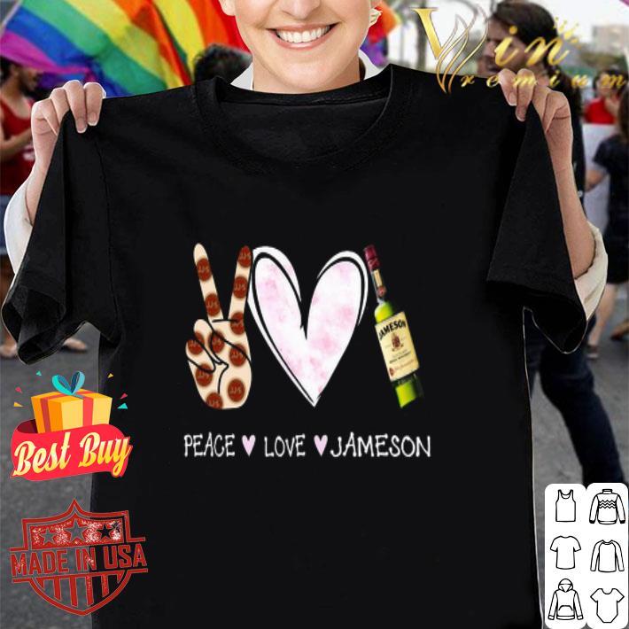 Peace love Jameson whisky shirt