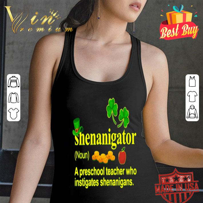 Shenanigator a preschool teacher who instigates St Patrick's day shirt