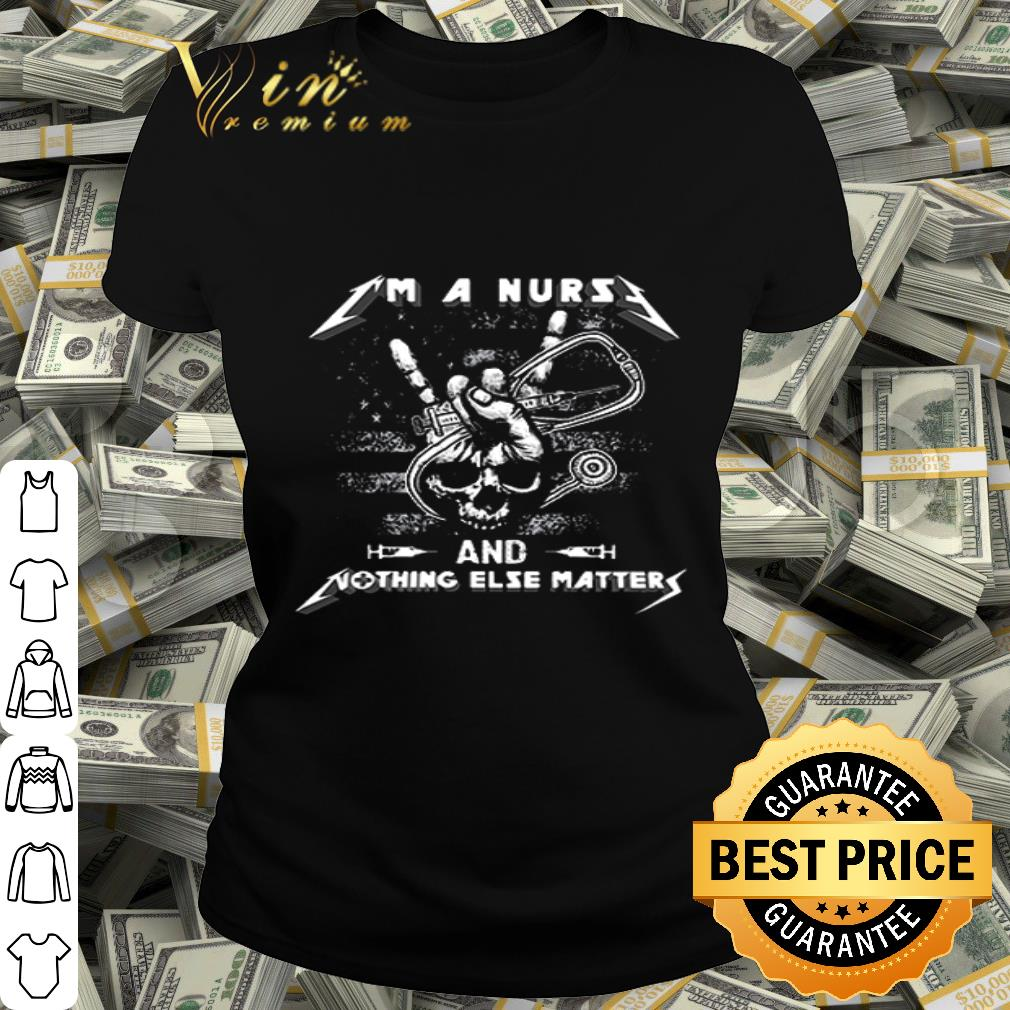 Skull Metallica I'm a nurse and nothing else matters shirt