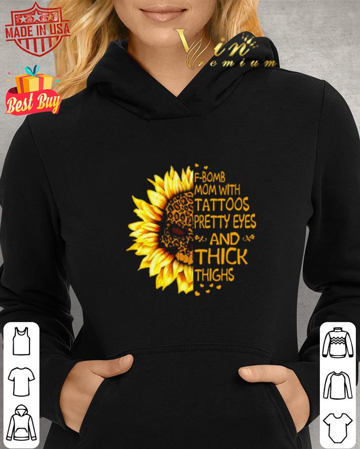 - Skull Sunflower Leopard F-Bomb mom with tattoos pretty eyes and thick thighs shirt