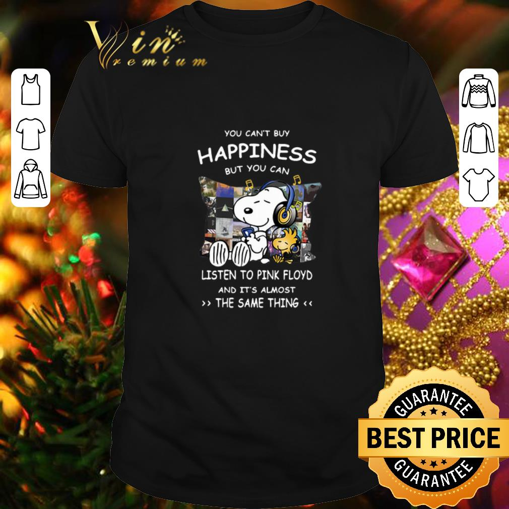 - Snoopy you can't buy happiness but you can listen to Pink Floyd shirt
