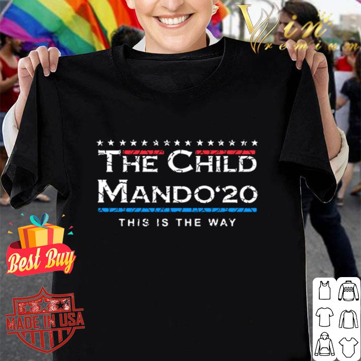- The Child Mando 2020 This Is The Way Star Wars shirt