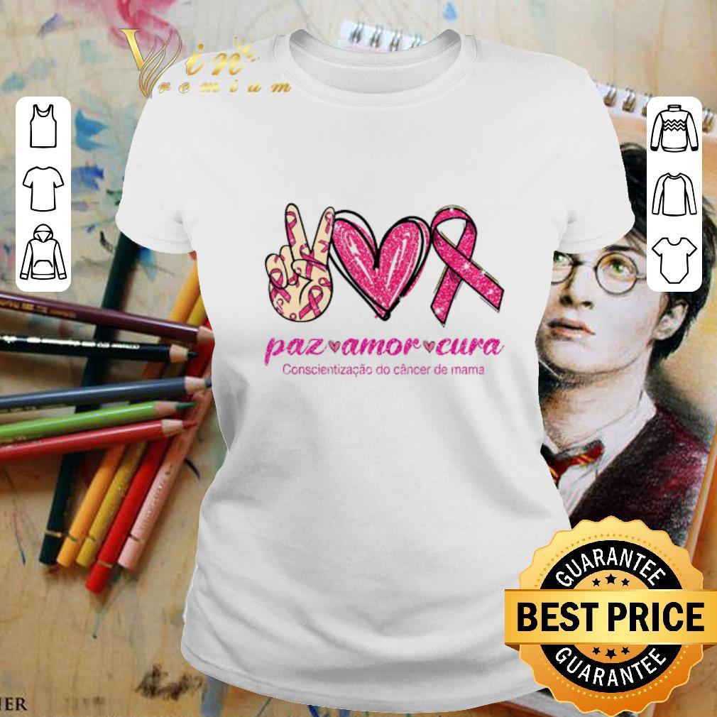 - paz amor cura Conscientizacao do cancer de mama shirt