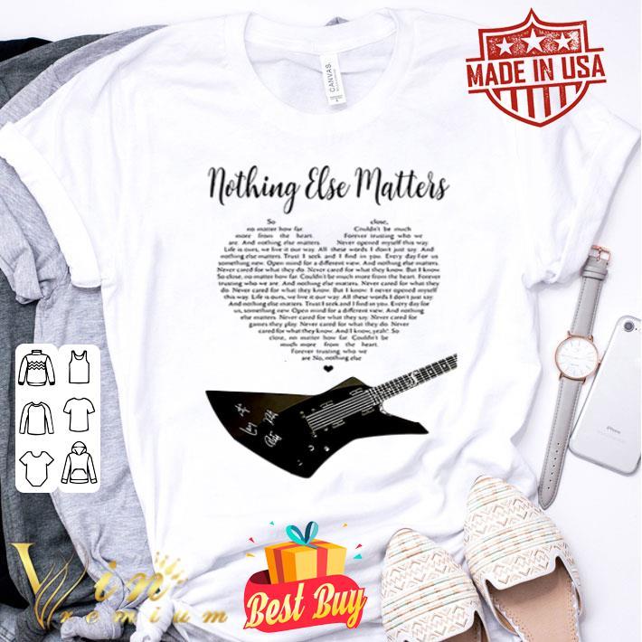 Metallica guitar Nothing else matters lyrics shirt