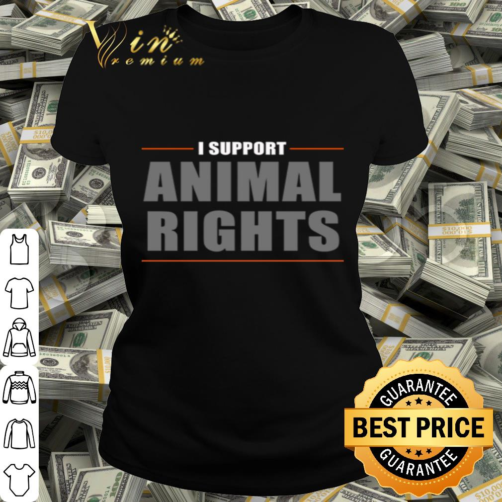 Animal rights I support shirt