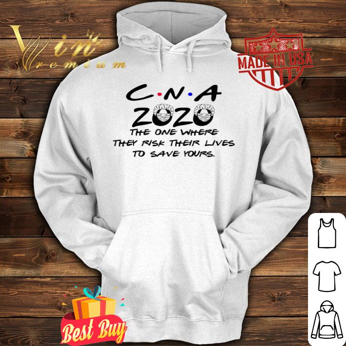 CNA 2020 the one where they risk their lives to save yours Coronavirus shirt