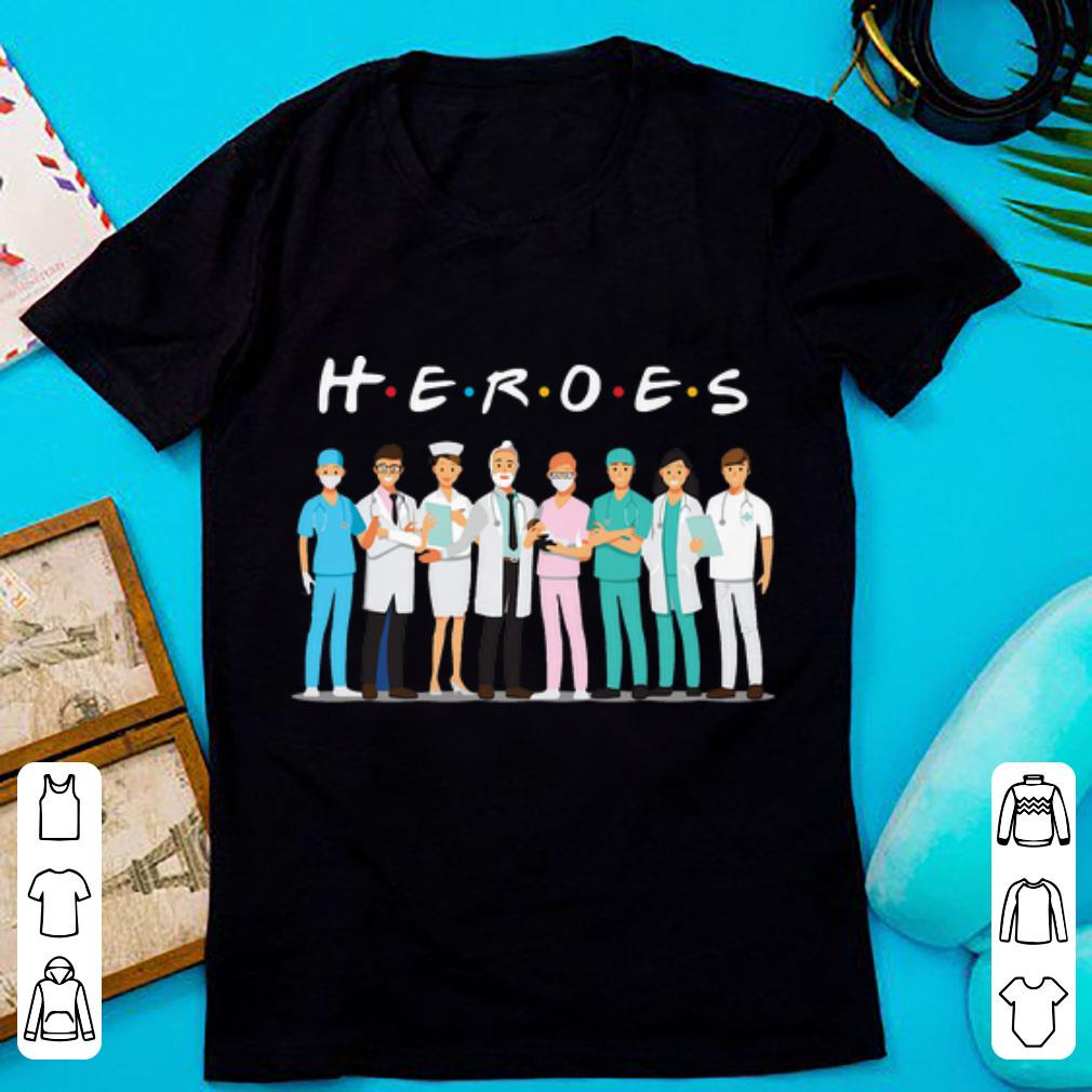 - Heroes Doctors And Nurses We Fight For You Shirt