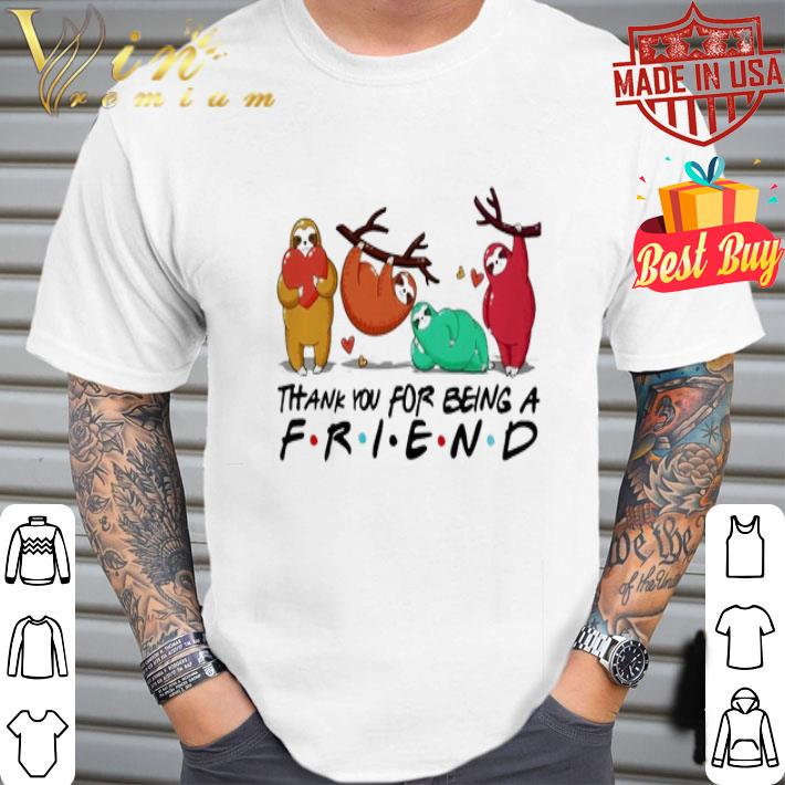 Sloths thank you for being a friend shirt