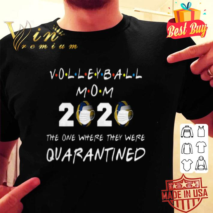 - Volleyball mom 2020 the one where they were quarantined Coronavirus shirt
