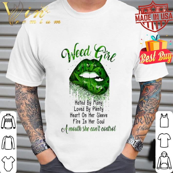 Lips weed girl hated by many loved by plenty heart on her sleeve shirt
