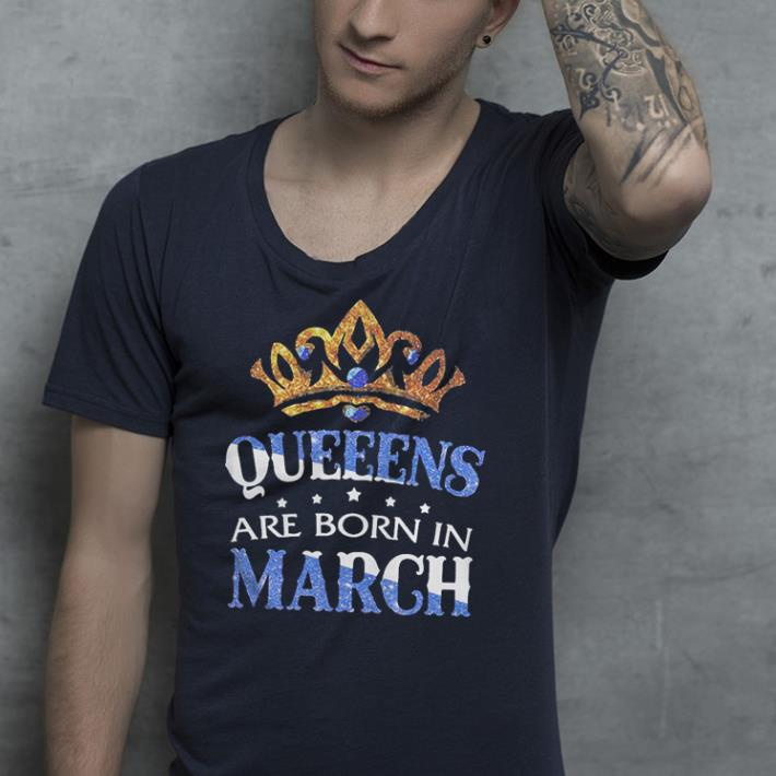 Diamond Queeens are born in March shirt 4 - Diamond Queeens are born in March shirt