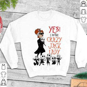 Jack Skellington yes i am the crazy Jack lady shirt