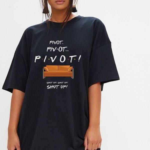 Pivot shut up shirt