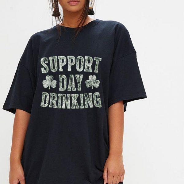 Support Day Drinking Saint Patrick Day shirt