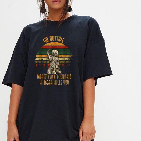 Go outside worst case scenario a bear kills you vintage shirt