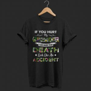 If you hurt my granddaughter I can make your death look like an accident floral shirt