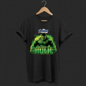 Marvel Avengers Endgame we are a Hulk shirt