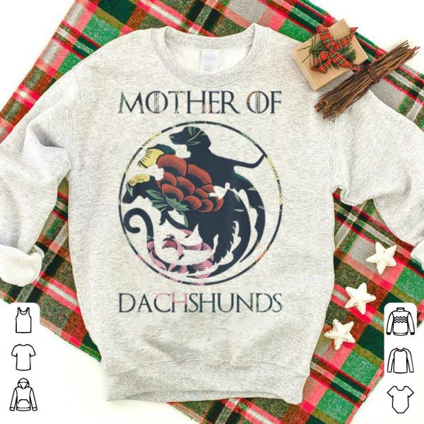 Mother of Dachshunds shirt