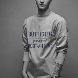 Pete Buttigieg 2020 Pronounced boot a Trump shirt 1