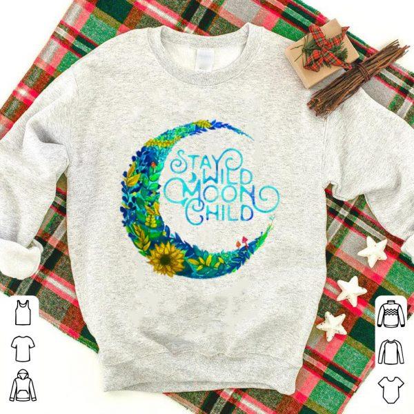 Stay Wild Moon Child Hippie shirt