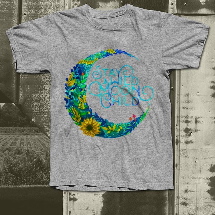 Stay Wild Moon Child Hippie shirt 4 - Stay Wild Moon Child Hippie shirt