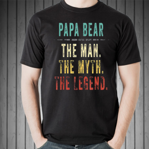 Papa Bear Fathers Day The Man The Myth The Legend shirt