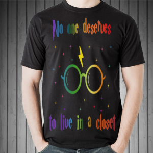 Harry Potter No One Deserve to Live in A Closet LGBT shirt