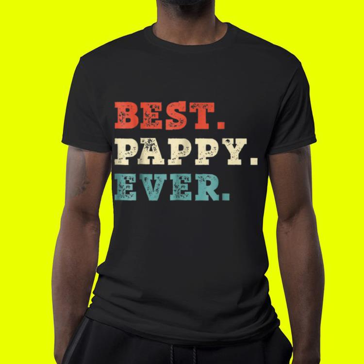Best Pappy Ever Father s Day shirt 4 1 - Best Pappy Ever Father's Day shirt