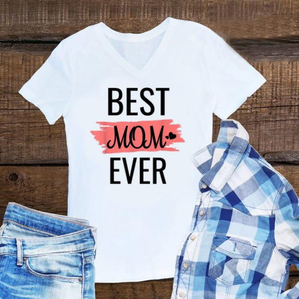Best mom ever Mother day shirt
