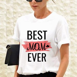 Best mom ever Mother day shirt 2