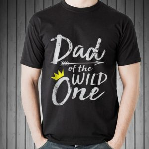 Dad Of The Wild One shirt