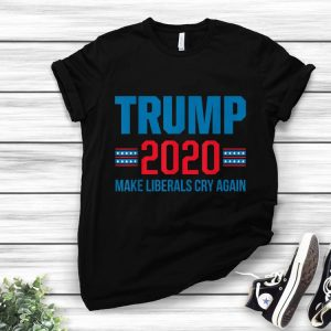 Merican Flag Donald trump Election 2020 Make Liberals Cry Again GOP shirt
