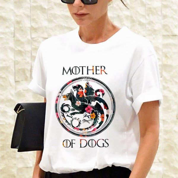 Mother Of Dogs Sarcastic Novelty shirt