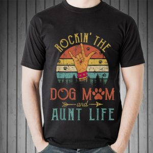 Rockin' The Dog Mom and Aunt Life Mother's Day Sunset Retro shirt 1