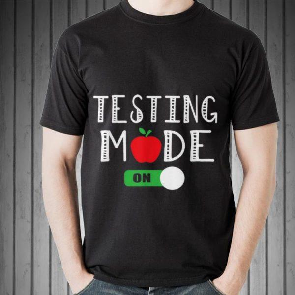 Testing Mode On School Professor Teacher Joke shirt