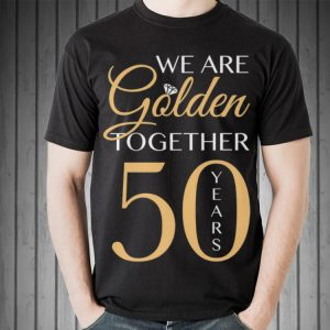 We are golden togerther 50 years