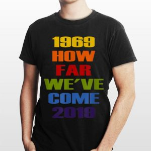50th Lgbt Pride Nyc Celebration How Far We'Ve Come shirt