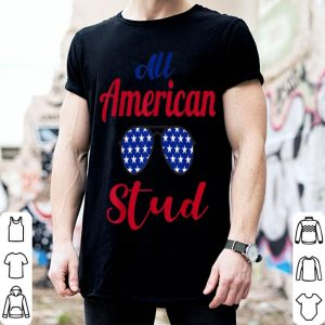 All American Stud Patriotic Independence Day shirt