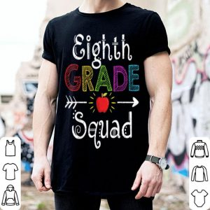 Eighth Grade Squad8th Grade Team 1st day Of School shirt